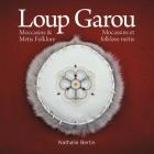 Loup Garou, Mocassins & Métis Folklore / Loup Garou, Mocassins ET Folklore Métis Cover Image