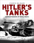 Hitler's Tanks: German Panzers of World War II Cover Image