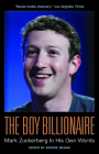 The Boy Billionaire: Mark Zuckerberg in His Own Words Cover Image