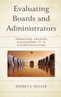 Evaluating Boards and Administrators: Promoting Greater Accountability in Higher Education Cover Image
