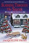 Slashing Through the Snow: A Christmas Tree Farm Mystery Cover Image