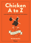 Chicken A to Z: 1,000 Recipes from Around the World Cover Image