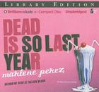 Dead Is So Last Year (Dead Is (Audio) #3) Cover Image