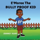 E'Moree The Bully Proof Kid Cover Image