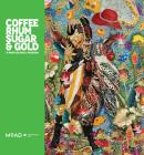 Coffee, Rhum, Sugar & Gold: A Postcolonial Paradox Cover Image