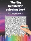 The Big Geometric Coloring Book - 100 pages - vol.2: Shapes and Patterns to help release your creative side - Gift for adults and seniors under 8 USD Cover Image