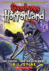 Say Cheese - and Die Screaming! (Goosebumps HorrorLand #8) Cover Image
