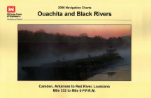 Ouachita and Black Rivers Navigation Charts: Ouachita and Black Rivers, Camden, Arkansas to Red River, Louisiana Cover Image