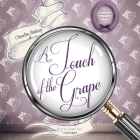 A Touch of the Grape (Hemlock Falls Mysteries #6) Cover Image