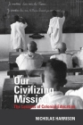 Our Civilizing Mission: The Lessons of Colonial Education (Contemporary French and Francophone Cultures Lup) Cover Image