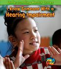 I Know Someone with a Hearing Impairment Cover Image