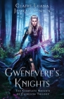 Gwenevere's Knights: The Complete Knights of Caerleon Trilogy Cover Image