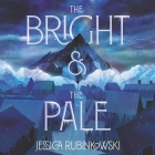 The Bright & the Pale Lib/E Cover Image