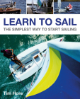 Learn to Sail: The Simplest Way to Start Sailing (Wiley Nautical) Cover Image