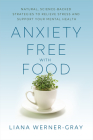 Anxiety-Free with Food: Natural, Science-Backed Strategies to Relieve Stress and Support Your Mental Health Cover Image
