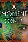 A Moment Comes Cover Image