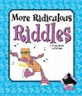 More Ridiculous Riddles (Jokes) Cover Image