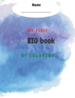 My first big book of coloring: my first big book of coloring for toddlers ages 1-3.my first coloring book letters and shapes Cover Image