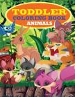 Toddler Coloring Book: Jumbo Coloring Pages That Are Perfect for Beginners: For Girls, Boys, and Anyone Who Loves Animals! Cover Image