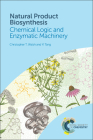 Natural Product Biosynthesis: Chemical Logic and Enzymatic Machinery Cover Image