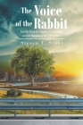 The Voice of the Rabbit: And the Proactive approach to hunting and fur trapping in the 21st century Cover Image