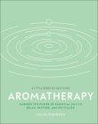 Aromatherapy: Harness the power of essential oils to relax, restore, and revitalize (A Little Book of Self Care) Cover Image