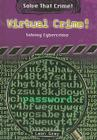 Virtual Crime!: Solving Cybercrime (Solve That Crime!) Cover Image