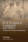 Out of the Shadow of Leprosy: The Carville Letters and Stories of the Landry Family Cover Image