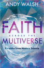 Faith Across the Multiverse: Parables from Modern Science Cover Image