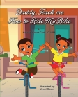 Daddy, Teach me How to Ride my Bike Cover Image