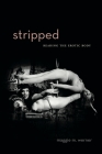 Stripped: Reading the Erotic Body Cover Image