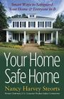 Your Home Safe Home: Smart Ways to Safeguard Your Home & Everyone in It (Capital Ideas (Capital Books)) Cover Image