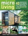 Micro Living: 40 Innovative Tiny Houses Equipped for Full-Time Living, in 400 Square Feet or Less Cover Image