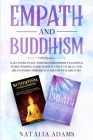 Empath and Buddhism: Gain Inner Peace Through Buddhism Teachings While Finding Your Sensitive Self To Heal And Help Others Through Your Emp Cover Image