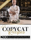 Copycat Recipes Cookbook: 200 Tasty and Famous Recipes From The World's Most Popular Restaurants, To Cook Comfortably At Home. Learn About Every Cover Image