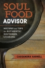 Soul Food Advisor: Recipes and Tips for Authentic Southern Cooking Cover Image