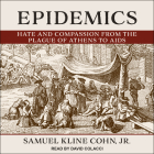Epidemics: Hate and Compassion from the Plague of Athens to AIDS Cover Image