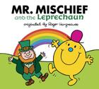 Mr. Mischief and the Leprechaun (Mr. Men and Little Miss) Cover Image