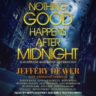 Nothing Good Happens After Midnight Lib/E: A Suspense Magazine Anthology Cover Image