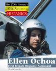 Ellen Ochoa, First Female Hispanic Astronaut (Twentieth Century's Most Influential Hispanics) Cover Image