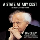 A State at Any Cost Lib/E: The Life of David Ben-Gurion Cover Image