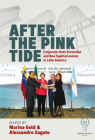 After the Pink Tide: Corporate State Formation and New Egalitarianisms in Latin America Cover Image