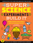 SUPER Science Experiments: Build It: Build rockets and racers and test energy forces! Cover Image