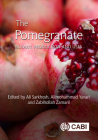 The Pomegranate: Botany, Production and Uses Cover Image