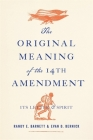 The Original Meaning of the Fourteenth Amendment: Its Letter and Spirit Cover Image