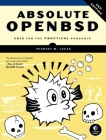 Absolute Openbsd: Unix for the Practical Paranoid Cover Image