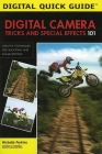 Digital Camera Tricks and Special Effects 101: Creative Techniques for Shooting and Image Editing! (Digital Quick Guides) Cover Image