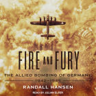 Fire and Fury: The Allied Bombing of Germany, 1942-1945 Cover Image