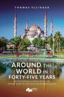 Around the World in Forty-Five Years Cover Image