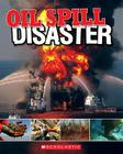 Oil Spill: Disaster Cover Image